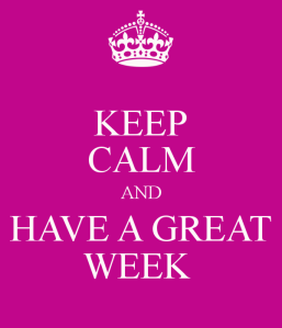 keep-calm-and-have-a-great-week-28
