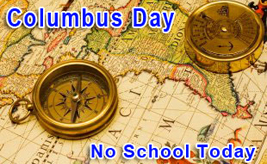 Columbus Day map with no school today