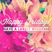 happy-friday-have-a-lovely-weekend