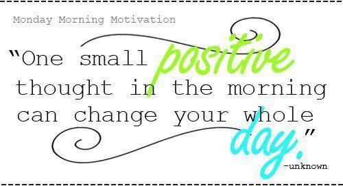 Happy Monday ! Positive Monday Inspiration.
