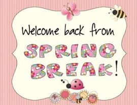 welcome-back from spring break