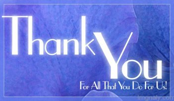 Thank-You-For-All-That-You-Do-For-Us- (1)
