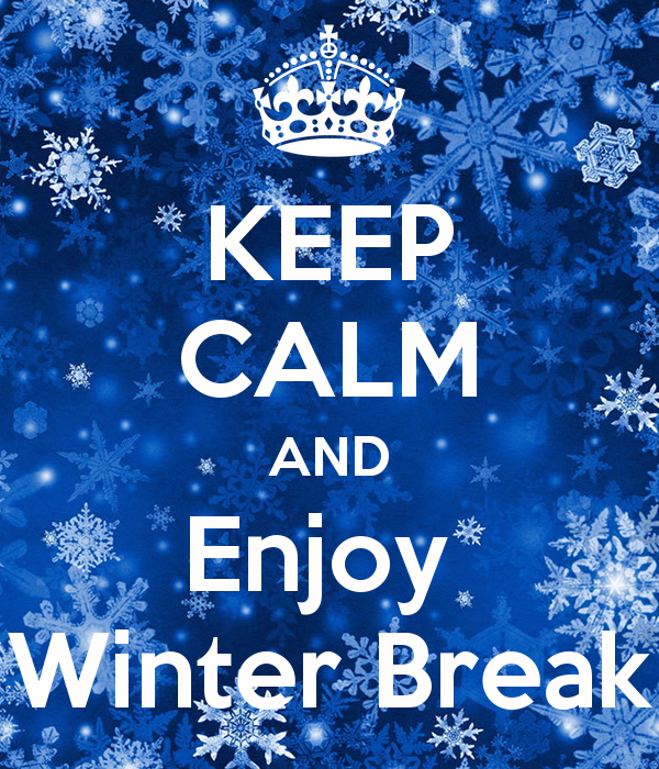 12/22/19 Enjoy Your Break!